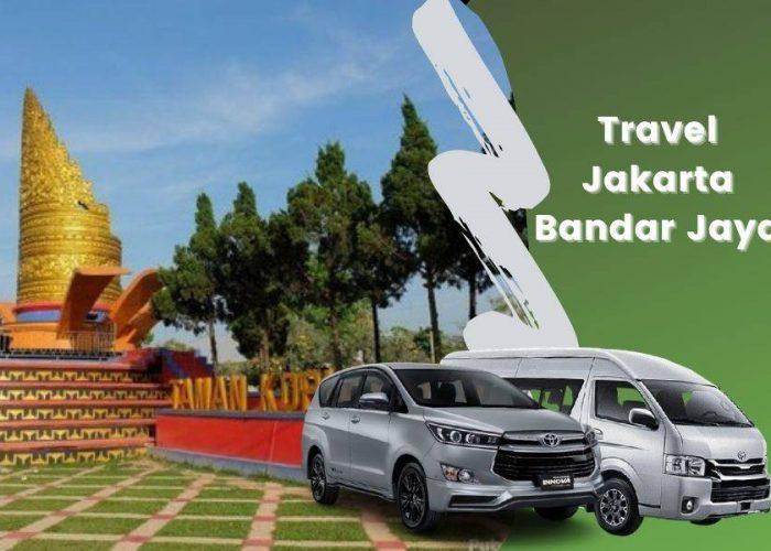 Travel Jakarta Bandar Jaya – Telp/WA 08117223678