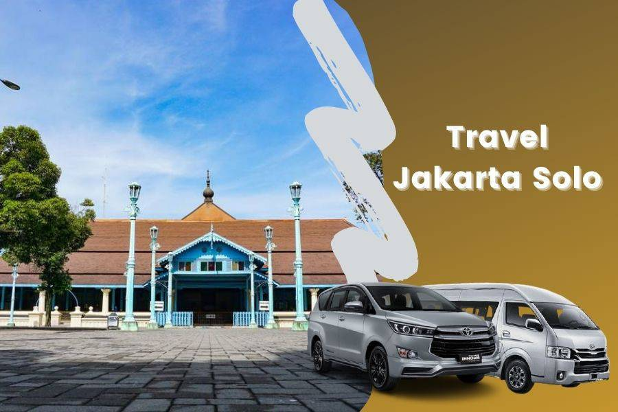 Travel Jakarta Solo berangkat pagi dan malam